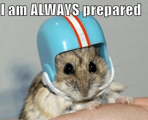 I am always prepared
