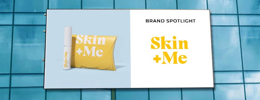Skin + Me Brand Spotlight Blog Banner
